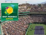 Lịch thi đấu Tennis - Lịch Indian Wells 2016 - Đơn Nam
