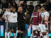 Bóng đá - Rút thẻ đỏ SAO West Ham: Trọng tài bị tố thiên vị MU