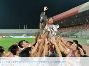 Bóng đá - FIFA tôn vinh bóng đá Việt Nam với kỳ tích World Cup