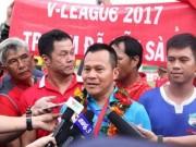 Bóng đá - Trước thềm V-League 2017: Nóng bỏng vấn đề nhân sự