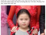 An ninh Xã hội - Bác tin giả người thân bắt cóc bé gái học lớp 3