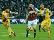 """Bóng đá - West Ham - Crystal Palace: Tiệc """"3 sao"""" và siêu phẩm"""