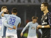 """Bóng đá - Trận Celta Vigo – Real Madrid bị hoãn vì """"ông trời"""""""