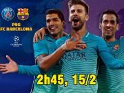 Bóng đá - PSG – Barcelona: Phản khách vi chủ
