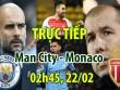 """TRỰC TIẾP bóng đá Man City - Monaco: Pep nịnh  """" hết cỡ """"  Aguero"""