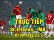 Chi tiết St.Etienne - MU: Lực bất tòng tâm (KT)