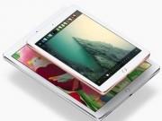 iPad Pro 10,5 inch và 12,9 inch sẽ lùi thời gian ra mắt?