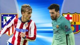 TRỰC TIẾP Atletico Madrid - Barcelona: Messi tỏa sáng (KT)