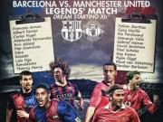 Bóng đá - Tin HOT bóng đá tối 3/3: Huyền thoại MU sắp đấu huyền thoại Barca