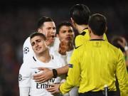 Bê bối trận Barca - PSG: Trọng tài lăng mạ cầu thủ PSG