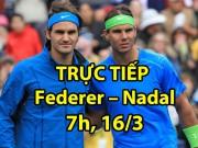 Chi tiết Federer - Nadal: Hưng phấn cao độ (KT)