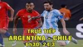 TRỰC TIẾP bóng đá Argentina - Chile: Gian khó ló ngôi sao
