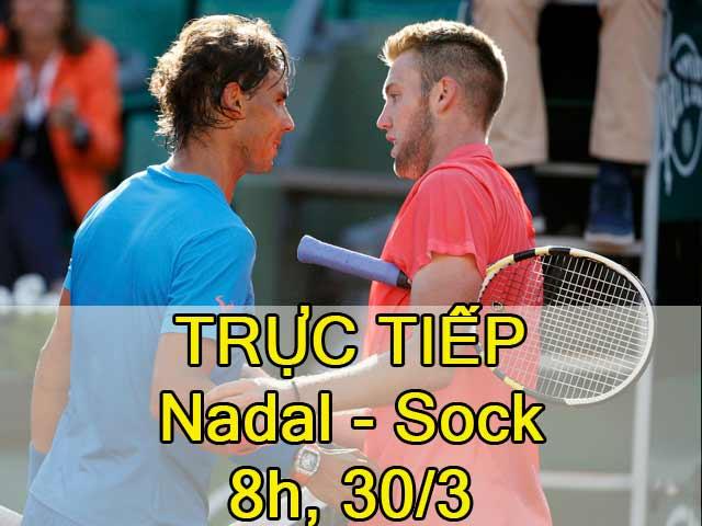 TRỰC TIẾP tennis Nadal - Sock: Đối thủ khó chơi