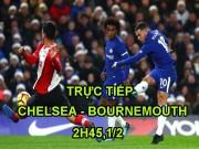 Bóng đá - Chi tiết Chelsea - Bournemouth: Nỗ lực trong tuyệt vọng (KT)