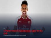 """Bóng đá - Arsenal rung chuyển """"bom tấn"""": Aubameyang cập bến Emirates 64 triệu euro"""