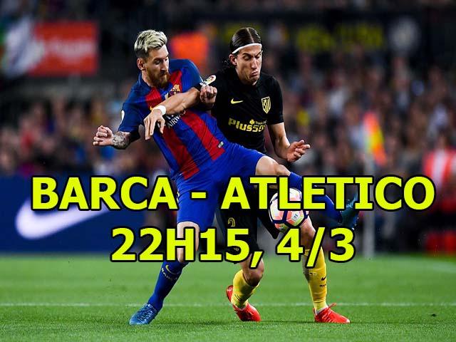 """TRỰC TIẾP bóng đá Barcelona - Atletico: Thầy trò Messi sẽ """"cắt đuôi"""" đối thủ 19"""