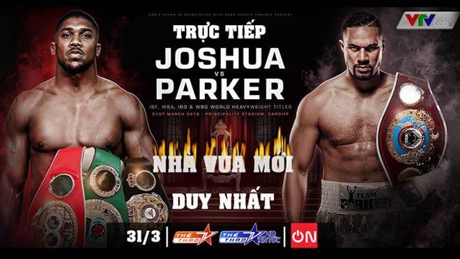 Siêu boxing hạng nặng, Anthony Joshua - Joseph Parker: Long trời lở đất 1