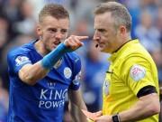 Bóng đá - Vardy gây hấn trọng tài, Leicester gặp khó đua vô địch