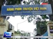 Video An ninh - Hãng phim truyện Việt Nam bị bán vì thua lỗ triền miên