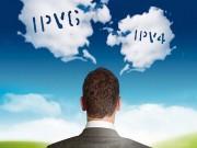 Công nghệ thông tin - IPv4 cạn kiệt, các nhà mạng khẩn trương triển khai IPv6