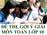 Tin tức trong ngày - Gợi ý đáp án đề thi vào lớp 10 môn Toán TP Hồ Chí Minh năm 2016