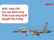 Video An ninh - Đã tìm thấy phi đội trưởng Su 30-MK2 mất tích trên biển