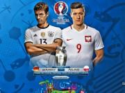 Bóng đá - TRỰC TIẾP Đức - Ba Lan: Thắng là đi tiếp
