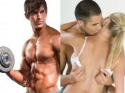 """Làm đẹp - Tập thể dục giúp các chàng tăng khả năng """"chăn gối"""""""