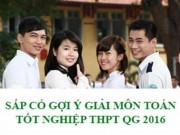 Tin tức trong ngày - Cập nhật Gợi ý giải đề thi tốt nghiệp THPT Quốc gia  môn Toán – Tiếng Anh năm 2016