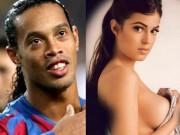 """Cô gái đánh bật dàn  """" chân dài """"  vây quanh Ronaldinho là ai?"""