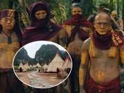 """"""" Sờ tận tay """"  làng thổ dân Ninh Bình trong phim  """" Kong """""""