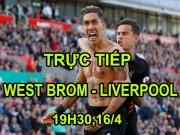 Chi tiết West Brom - Liverpool: Đoạn kết thót tim (KT)