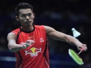 """Cầu lông toàn SAO Trung Quốc: Chờ  """" vua """"  Lin Dan nối dài kỷ lục"""