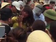 Tin tức trong ngày - Hàng trăm người vây bắt, đánh đập một phụ nữ lạ mặt