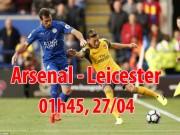 """Arsenal - Leicester City: Nã pháo vào  """" Bầy Cáo """""""