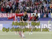 Atletico Madrid - Real Madrid: Choáng 16 phút và người hùng cứu nguy