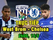 Chi tiết West Brom - Chelsea: Giây phút lịch sử (KT)