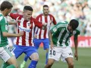 Real Betis - Atletico Madrid: Oằn mình trước sóng dữ