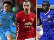Kante, Ibra, Pogba dẫn đầu top 10 tân binh Premier League