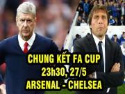 Bóng đá - Arsenal – Chelsea: Khúc thiên nga của Wenger (CK FA Cup)