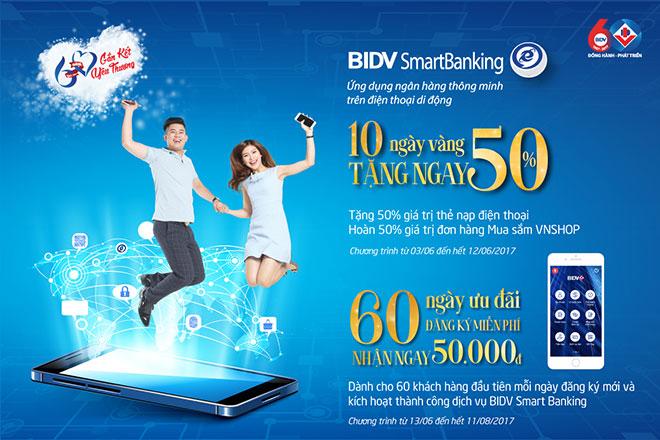 BIDV Smart Banking tặng 50% Nạp tiền & mua sắm trên ứng dụng ngân hàng - 1