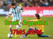 """Brazil - Argentina:  """" Siêu kinh điển """"  của Messi"""