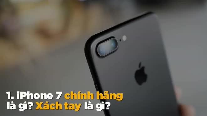 Những cách phân biệt iPhone 7 hàng chính hãng và xách tay
