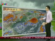 Tin tức trong ngày - Dự báo thời tiết VTV 13.6: Thời tiết miền Bắc chuyển xấu