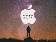 Dế sắp ra lò - Bật mí những siêu phẩm của Apple trong năm 2017?