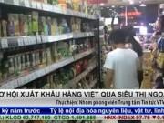 Cơ hội xuất khẩu hàng Việt qua siêu thị ngoại