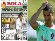 Bóng đá - Nóng: Ronaldo bất ngờ muốn rời Real Madrid, giá 157 triệu bảng