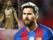 """Bóng đá - Messi cũng ma mãnh, sao chỉ mắng """"tiểu Buffon"""" Donnarumma?"""
