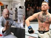 """Thể thao - Võ sư Vịnh Xuân từ """"số 0 lên số 1"""": Xứng danh """"Gã điên"""" McGregor"""