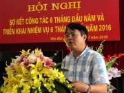 Tin tức trong ngày - Giám đốc Sở TN-MT Yên Bái: Thiếu điều kiện bổ nhiệm, thanh tra khối tài sản